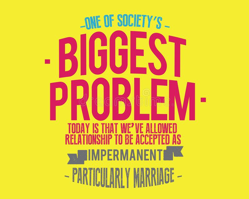 One of society`s biggest problems today is that we`ve allowed relationships to be accepted as impermanent, particularly marriage. Best motivational icon quotes vector illustration
