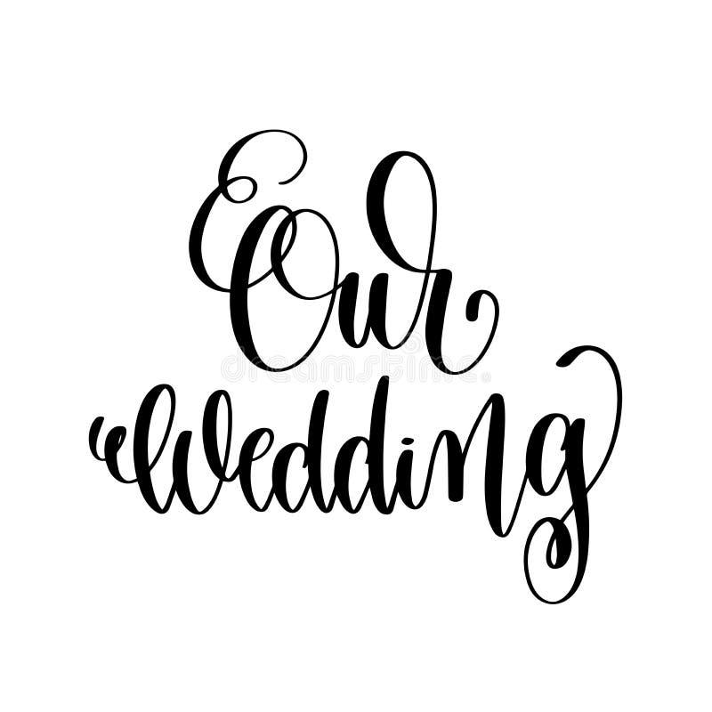 Onze de inkt van de huwelijks het zwart-witte hand van letters voorzien vector illustratie