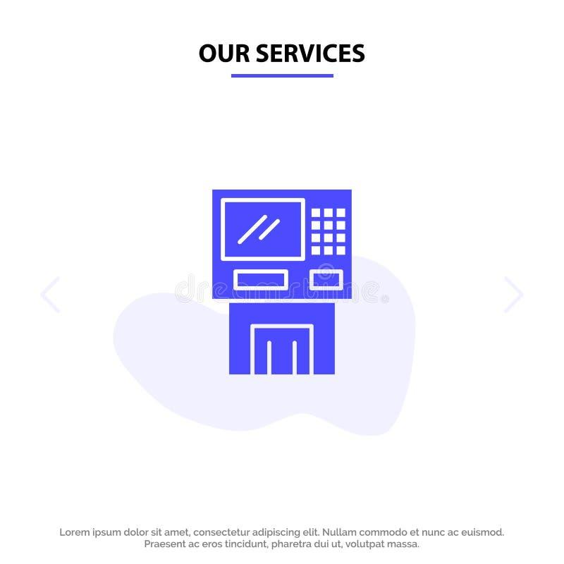 Onze Diensten ATM, Bank, Contant geld, Cashpoint, Automaat, Financiën, Machine, van het het Pictogramweb van Geld Stevig Glyph de vector illustratie