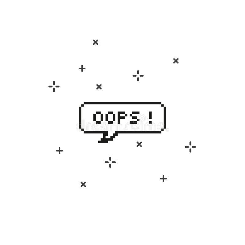 Oops i konst för PIXEL för bit för anförandebubbla 8 vektor illustrationer