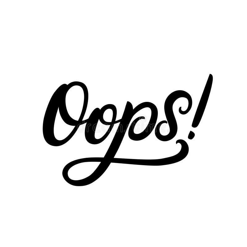 Oops skriftlig bokstäver för hand Inspirerande citationstecken vektor illustrationer