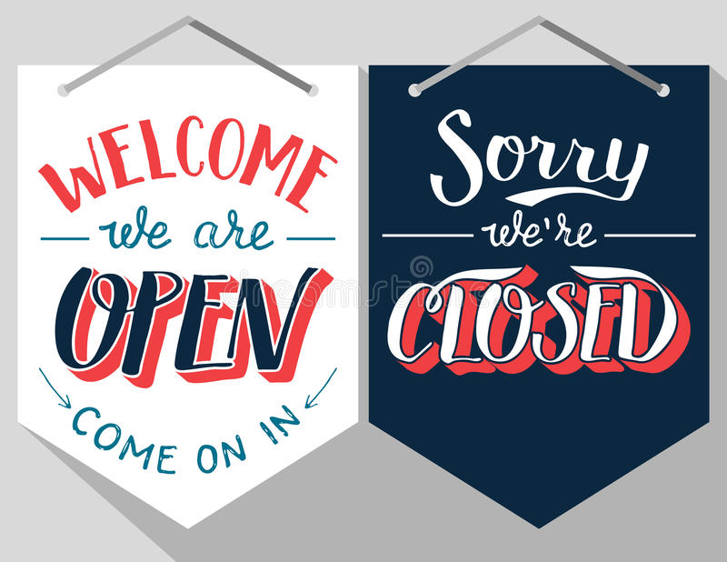 Open and closed hand lettered signs. Welcome we are pen and sorry we're closed. Hand lettered signs vector illustration