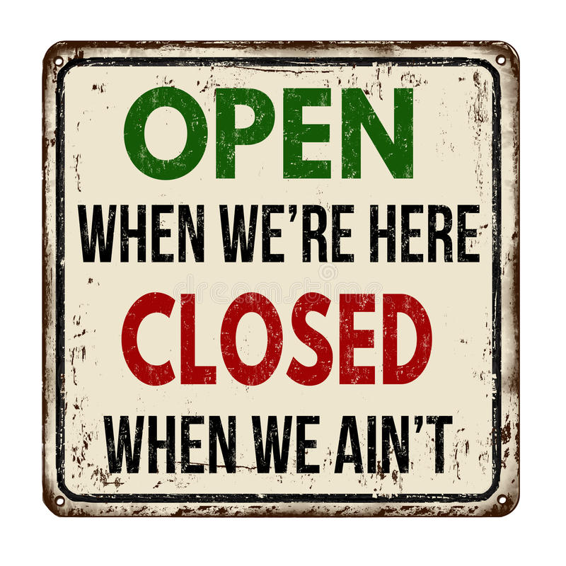 Open when we're here closed when we ain't vintage metal sign stock illustration