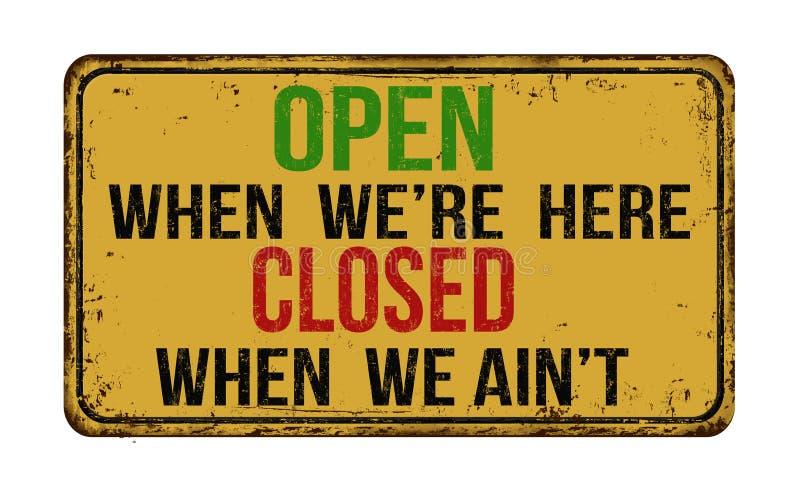 Open wanneer we& x27; hier gesloten re wanneer wij ain& x27; t uitstekend metaalteken vector illustratie