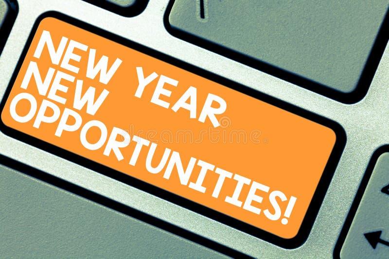 Oportunidades del Año Nuevo del texto de la escritura de la palabra nuevas E fotografía de archivo