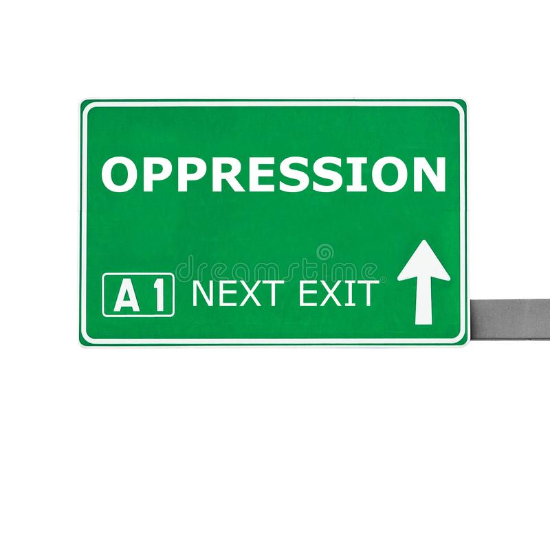 OPPRESSION road sign isolated on white royalty free stock image