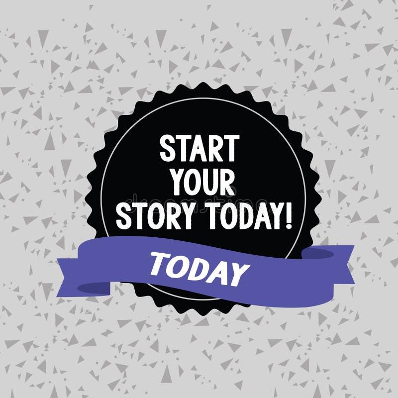 Ord som i dag skriver textstart din berättelse Affärsidé för arbete hårt på dig och att börja från detta ögonblicksmellanrum royaltyfri illustrationer