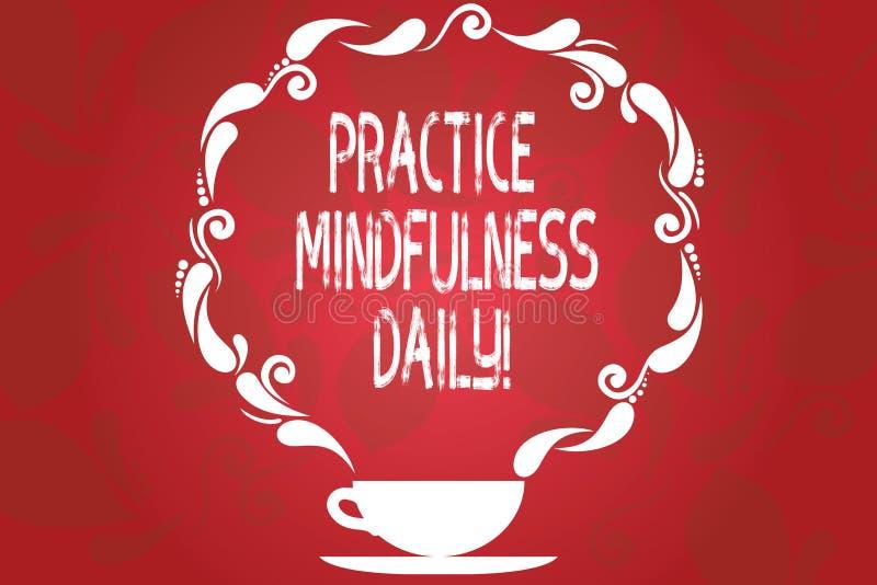 Ord som skriver dagstidningen för textövningsMindfulness Affärsidé för att odla fokusmedvetenhet på den närvarande koppen och stock illustrationer