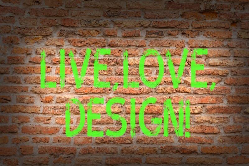 Ord som skriver text Live Love Design Affärsidéen för Exist mjukhet skapar passionDesire Brick Wall konst som royaltyfri illustrationer