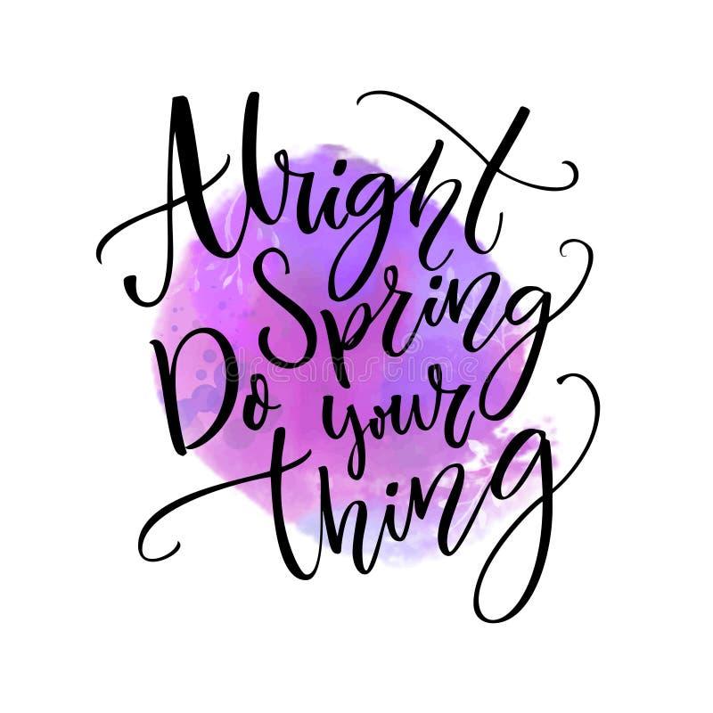 In orde doet de lente, uw ding Grappig inspirational citaat over lentetijd die bij violette waterverfvlek komen royalty-vrije illustratie
