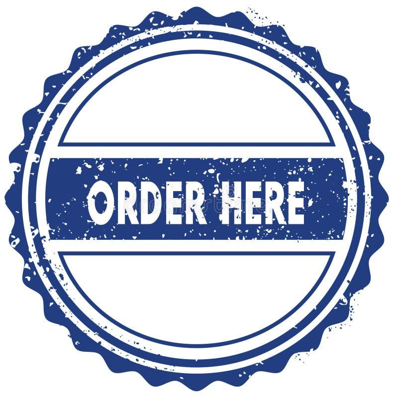 A ORDEM AQUI carimba etiqueta selo sinal redondo azul da fita do vintage do grunge ilustração royalty free