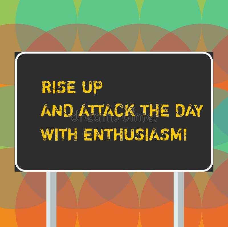 Ordet som skriver text, stiger upp och anfaller dagen med entusiasm Affärsidéen för är den motiverade entusiasten som inspireras stock illustrationer