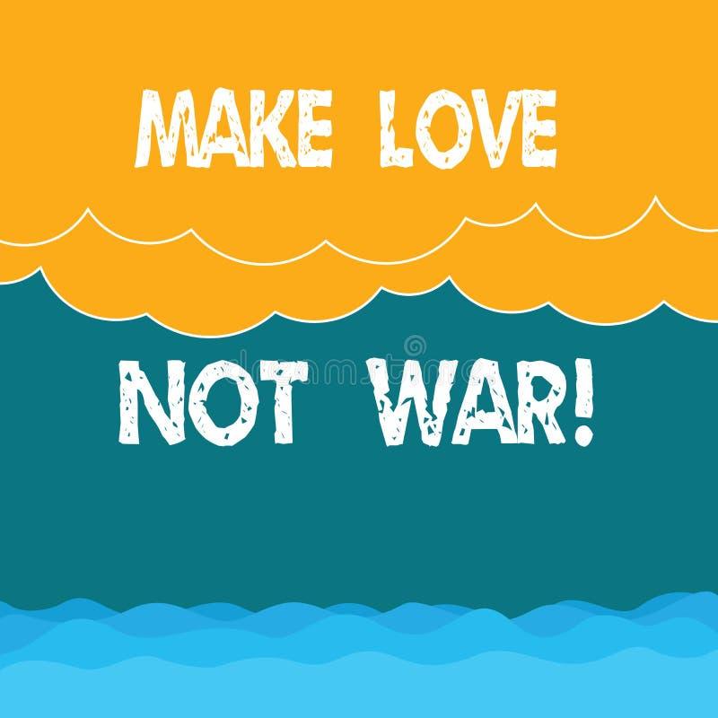 Ordhandstiltext gör krig för förälskelse inte Affärsidéen för slåss inte mot varandra har fred och affektion royaltyfri illustrationer