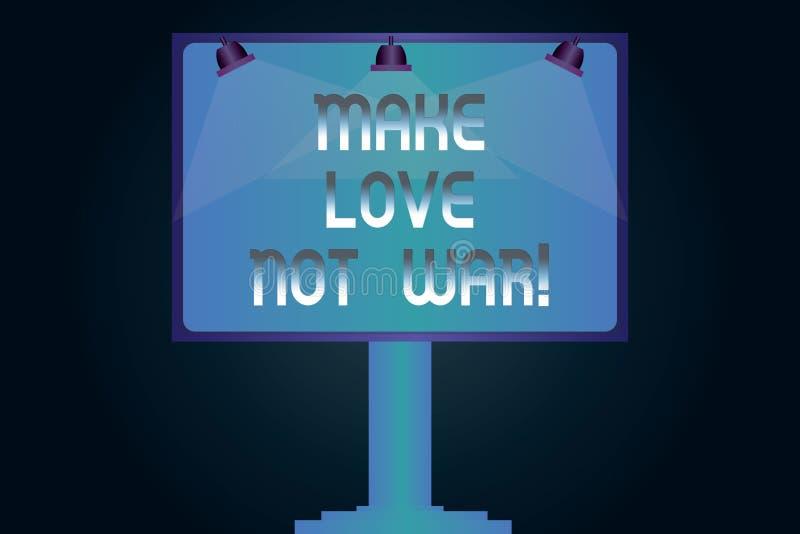 Ordhandstiltext gör krig för förälskelse inte Affärsidéen för slåss inte mot varandra har fred- och affektionmellanrumet vektor illustrationer