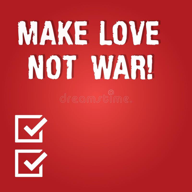 Ordhandstiltext gör krig för förälskelse inte Affärsidéen för slåss inte mot varandra har fred- och affektionmellanrumet royaltyfri illustrationer