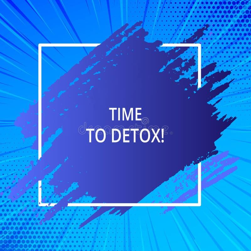 Ordhandstiltext Tid till detoxen Affärsidé för, när du renar din kropp av toxin eller att stoppa att konsumera drogblått stock illustrationer