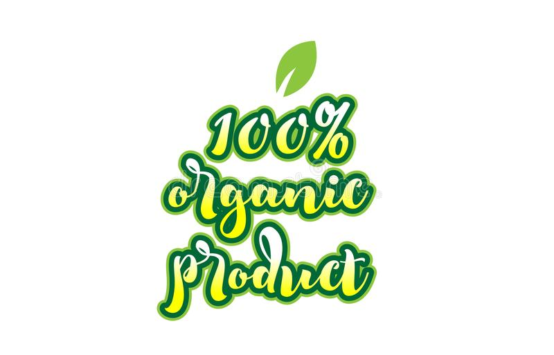100% organic product word font text typographic logo design with. Calligraphy hand written green color 100% organic product word text font logo and beautiful stock illustration