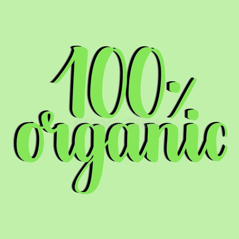 organischer Aufkleber von 100 Prozent Handgeschriebene Kalligraphieschmutzaufschrift 100 organisch auf grünem Hintergrund Eco-Auf lizenzfreie abbildung
