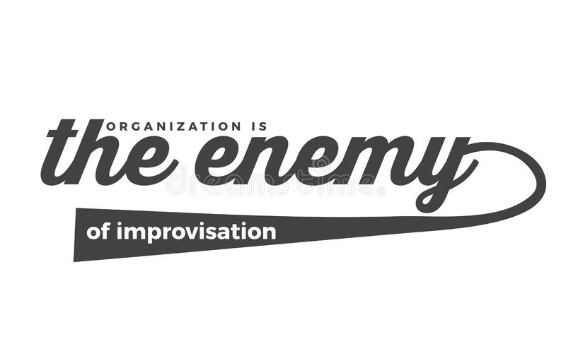 Organization the enemy of improvisation. Quote vector illustration
