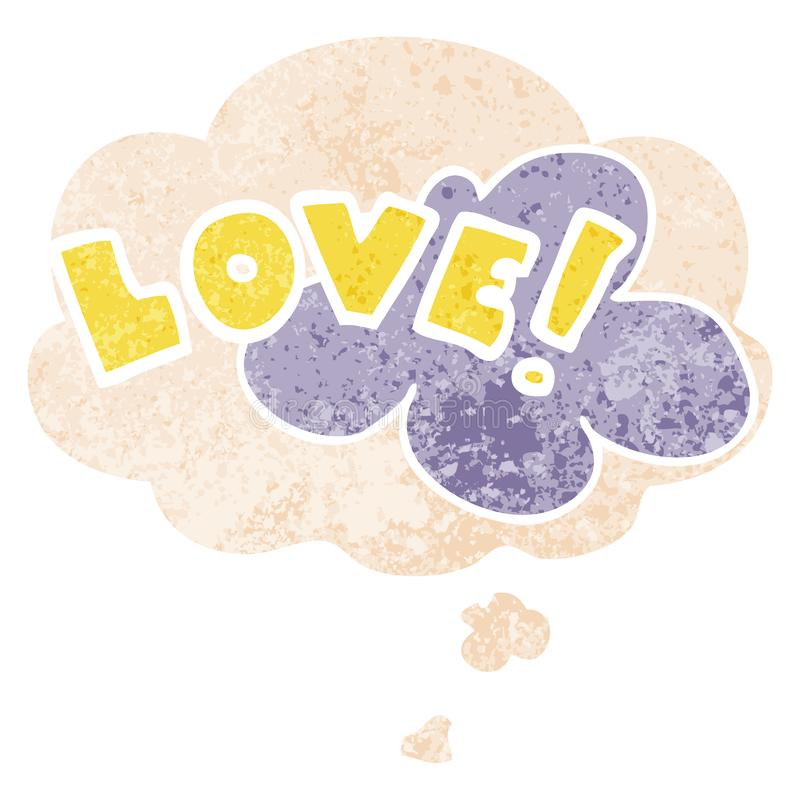 A creative cartoon word love and thought bubble in retro textured style. An original creative cartoon word love and thought bubble in retro textured style vector illustration