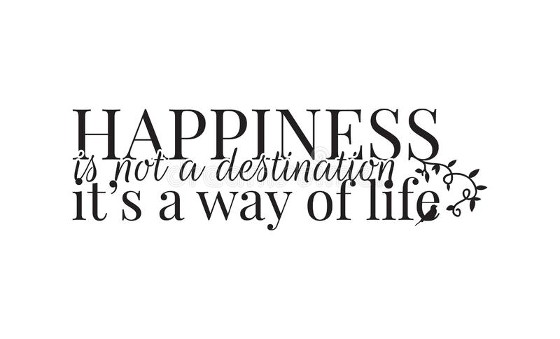 Os decalques da parede, felicidade não são um destino que é um modo de vida, exprimindo o projeto, Art Design ilustração do vetor