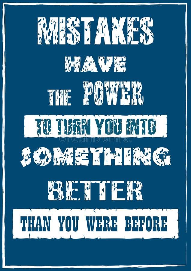 Os erros têm o poder girá-lo em algo melhor do que você era antes do cartaz da tipografia do vetor ilustração royalty free