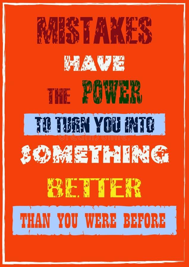 Os erros têm o poder girá-lo em algo melhor do que você era antes das citações de inspiração da motivação ilustração royalty free