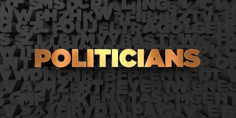 Os políticos - texto do ouro no fundo preto - 3D renderam a imagem conservada em estoque livre dos direitos ilustração stock