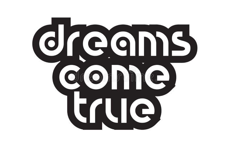 Os sonhos corajosos do texto vêm desi de inspiração verdadeiro da tipografia do texto das citações ilustração stock