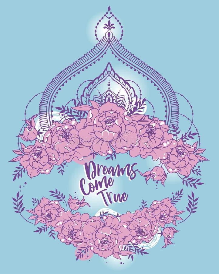 Os sonhos do ` vêm cartaz verdadeiro do ` com quadro das peônias e deoration do estilo do mendi ilustração do vetor
