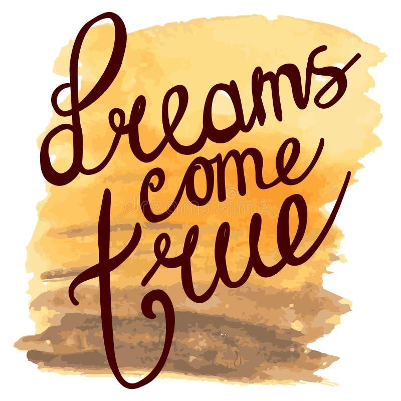 Os sonhos vêm verdadeiro amarelo com textura marrom da aquarela ilustração do vetor