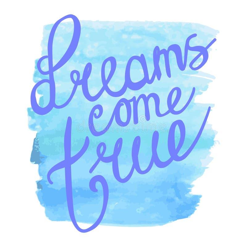 Os sonhos vêm verdadeiro Mão que rotula citações positivas ilustração stock