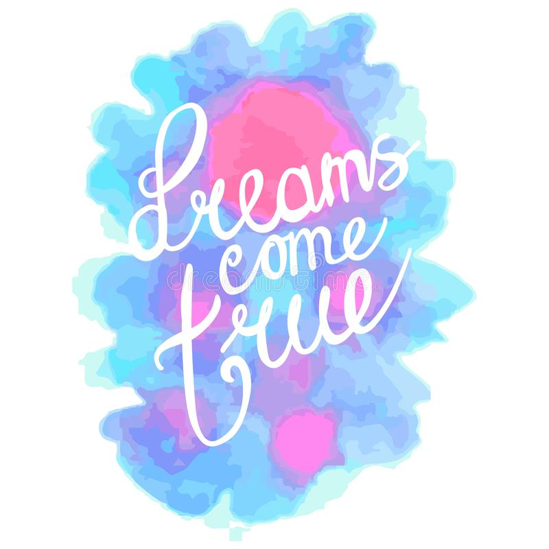 Os sonhos vêm verdadeiro mão que rotula citações positivas, ilustração do vetor da caligrafia ilustração do vetor
