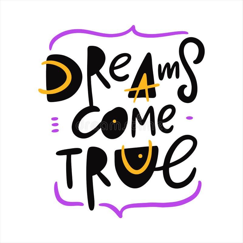 Os sonhos v?m verdadeiro Rotula??o tirada m?o do vetor Isolado no fundo branco ilustração do vetor