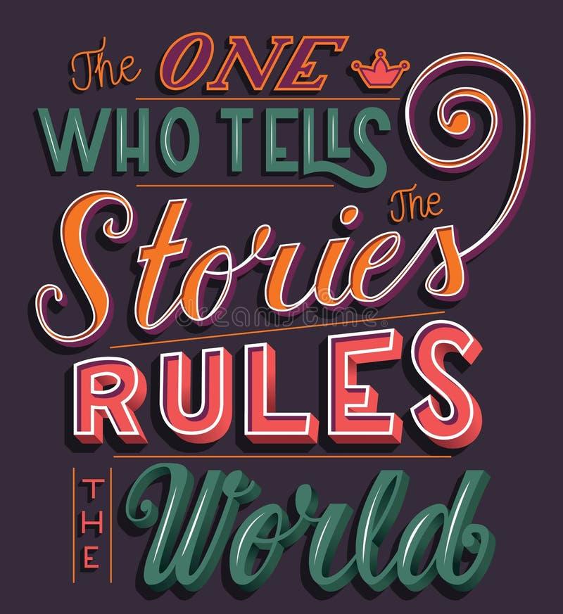 Osoba która mówi opowieści rządzi świat, ręki literowania typografii nowożytny plakatowy projekt royalty ilustracja