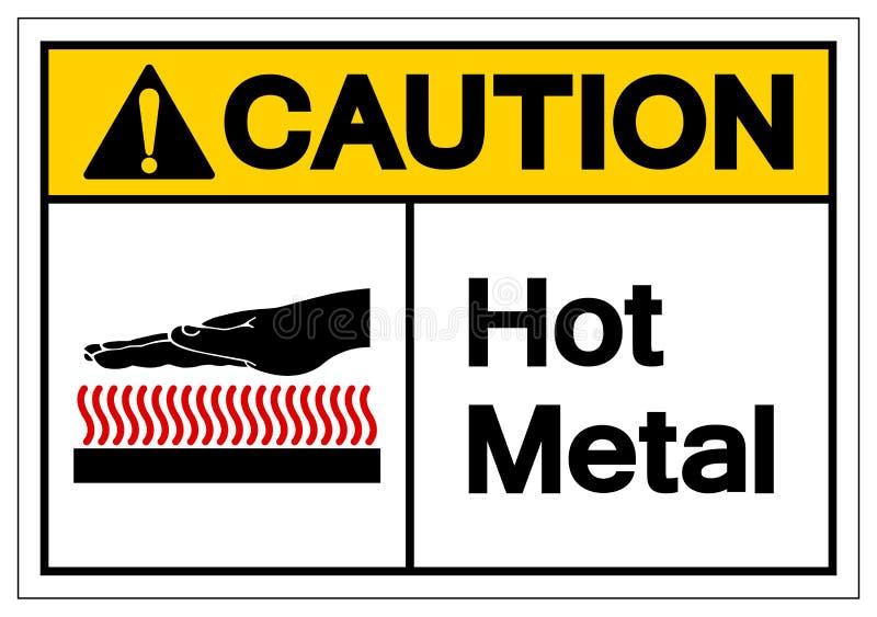 Ostrożność metalu symbolu Gorący znak, Wektorowa ilustracja, Odizolowywa Na Białej tło etykietce EPS10 royalty ilustracja