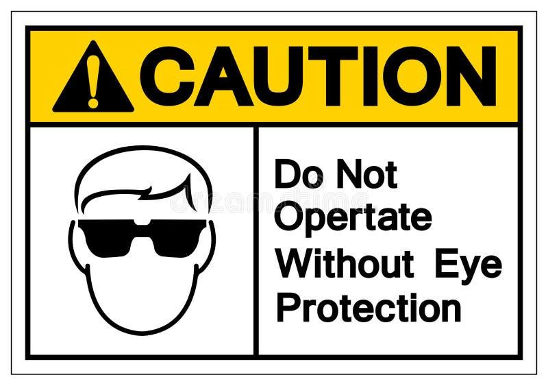 Ostrożność no Działa Bez oko ochrony symbolu znaka, Wektorowa ilustracja, Odizolowywa Na Białej tło etykietce EPS10 ilustracji