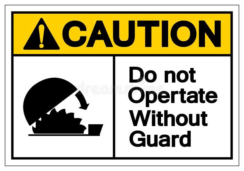 Ostrożność no Działa Bez Strażowego symbolu znaka, Wektorowa ilustracja, Odizolowywa Na Białej tło etykietce EPS10 ilustracja wektor