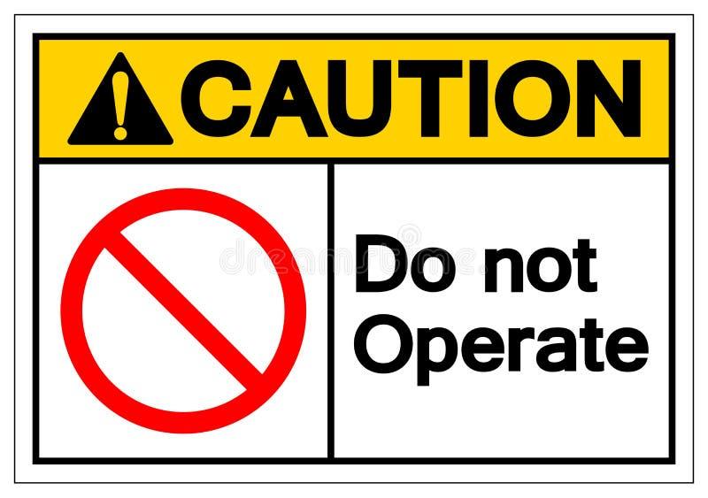 Ostrożność no Działa symbolu znaka, Wektorowa ilustracja, Odizolowywająca Na Białej tło etykietce EPS10 ilustracja wektor