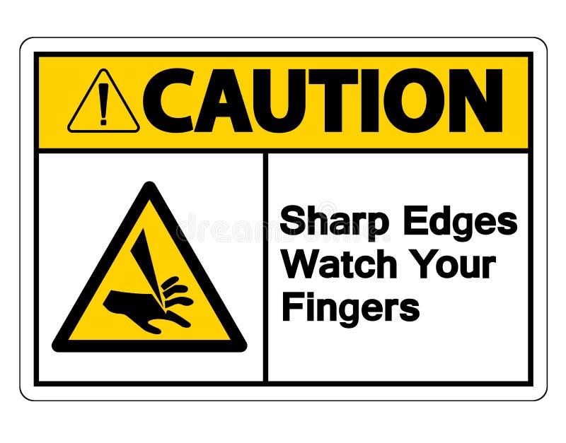 Ostrożność Ostre krawędzie Oglądają Twój palca symbolu znaka na białym tle ilustracji