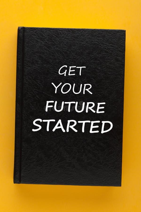 Ottenga il vostro futuro iniziato immagine stock libera da diritti