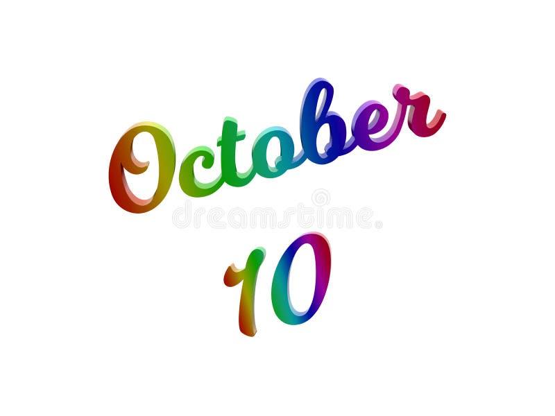 10 ottobre data del calendario di mese, 3D calligrafico ha reso l'illustrazione del testo colorata con la pendenza dell'arcobalen royalty illustrazione gratis