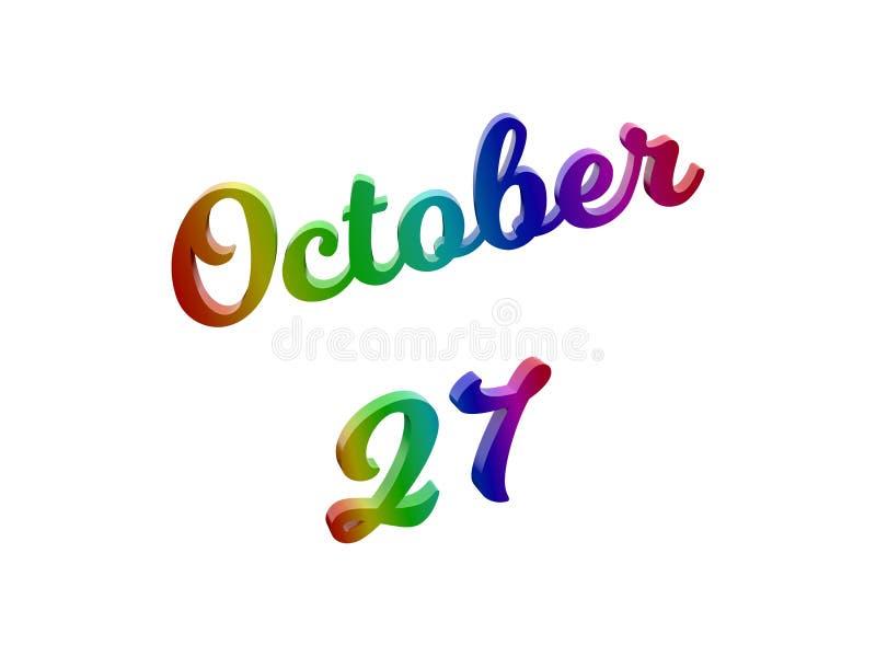 27 ottobre data del calendario di mese, 3D calligrafico ha reso l'illustrazione del testo colorata con la pendenza dell'arcobalen illustrazione di stock