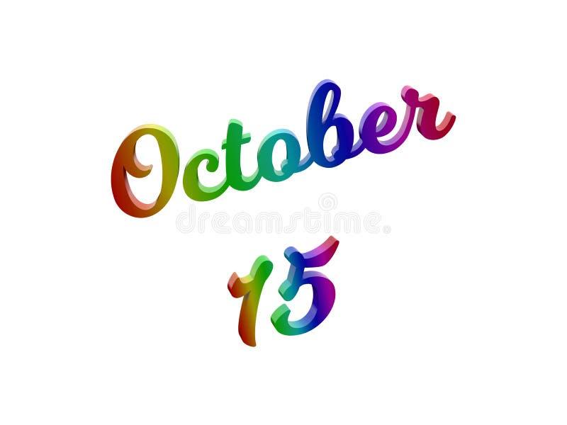 15 ottobre data del calendario di mese, 3D calligrafico ha reso l'illustrazione del testo colorata con la pendenza dell'arcobalen illustrazione di stock