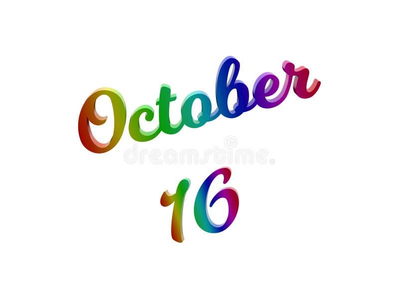 16 ottobre data del calendario di mese, 3D calligrafico ha reso l'illustrazione del testo colorata con la pendenza dell'arcobalen royalty illustrazione gratis