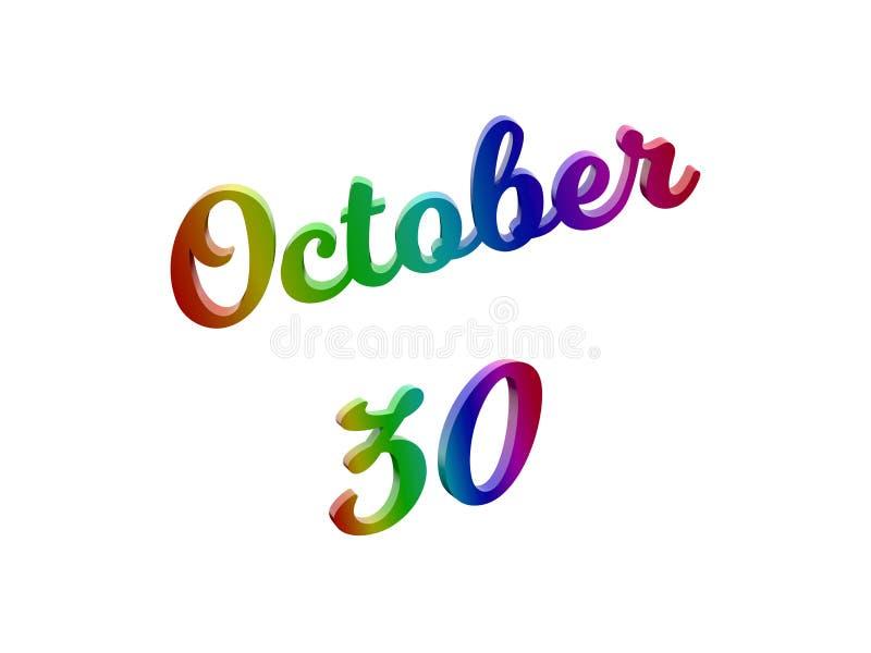 30 ottobre data del calendario di mese, 3D calligrafico ha reso l'illustrazione del testo colorata con la pendenza dell'arcobalen illustrazione vettoriale
