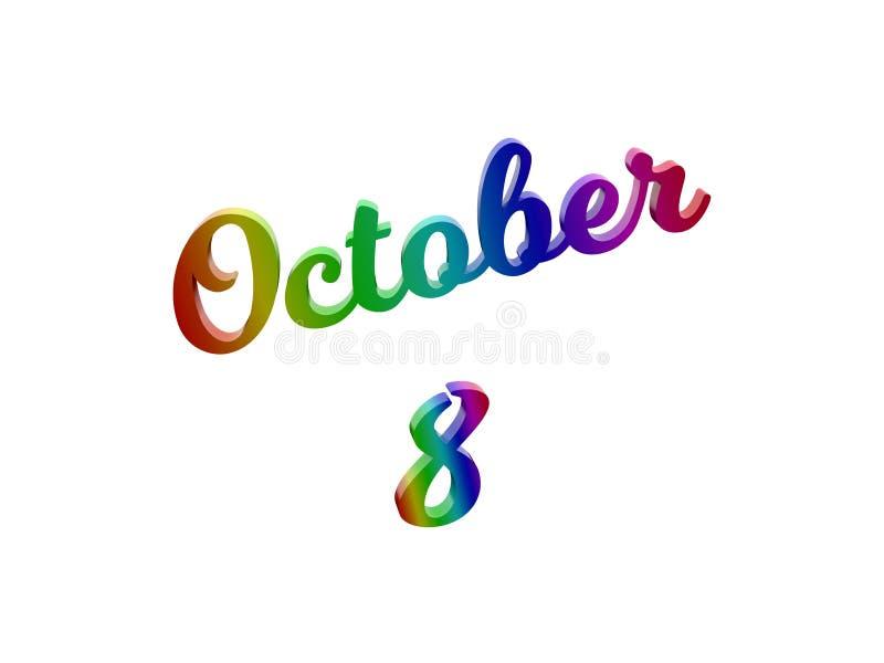 8 ottobre data del calendario di mese, 3D calligrafico ha reso l'illustrazione del testo colorata con la pendenza dell'arcobaleno illustrazione di stock