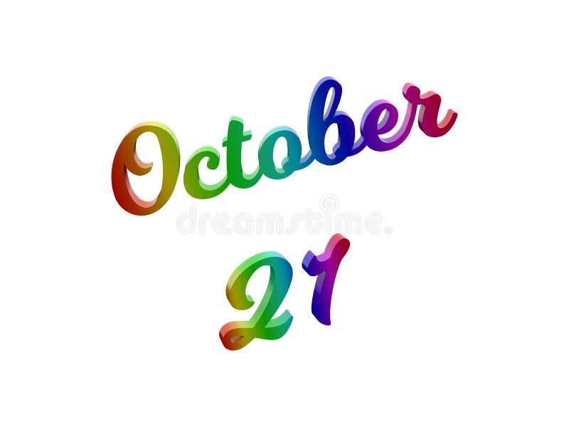 21 ottobre data del calendario di mese, 3D calligrafico ha reso l'illustrazione del testo colorata con la pendenza dell'arcobalen illustrazione di stock