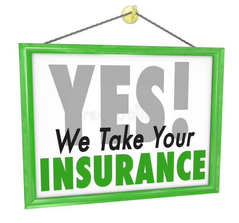 Oui nous prenons votre signe de docteur Office Health Care d'assurance illustration libre de droits