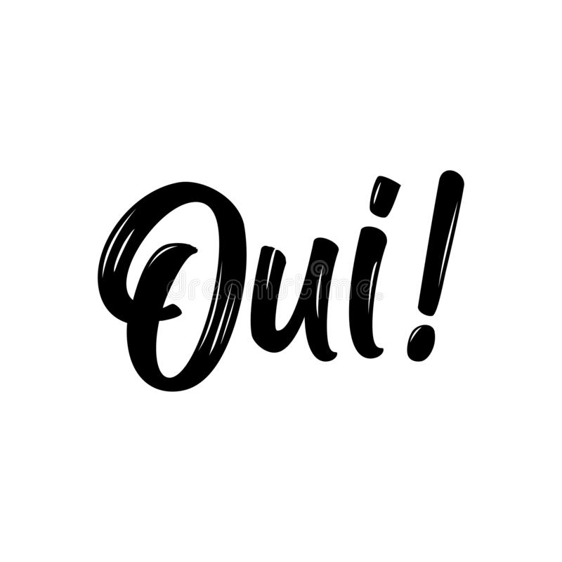 `Oui!` YES in English - French hand drawn lettering quote. Vector illustration. Good for scrap booking, posters, textiles, gifts royalty free illustration